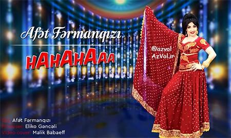 دانلود آهنگ آذربایجانی جدید Afet FermanQizi به نام Hahahahaaa